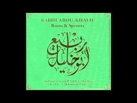 Rabih Abou Khalil - Roots & Sprouts (full album)
