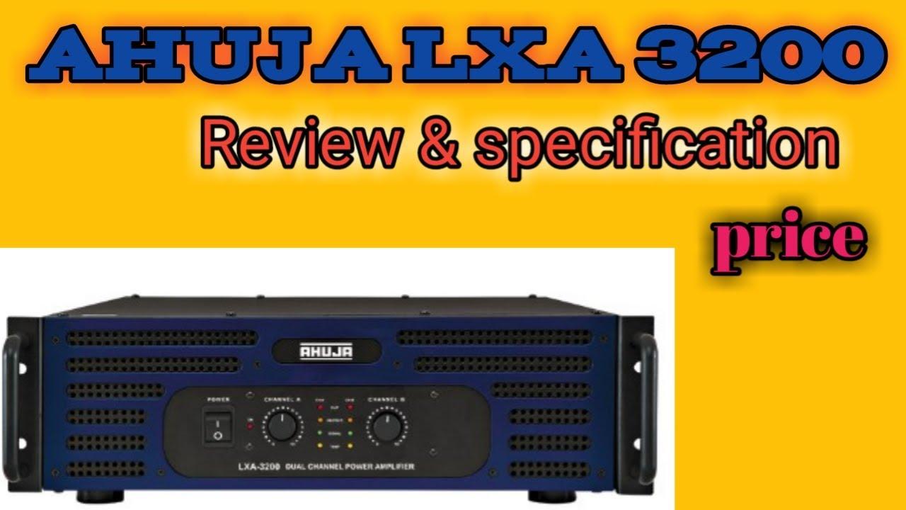 Ahuja Lxa 3200 watt amplifier ka review and specification and price by Dj  Shashi Tanda