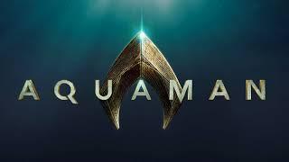 Soundtrack Aquaman (Theme Song - Epic Music) - Musique film Aquaman (2018)