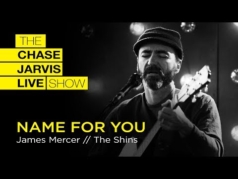 """""""Name For You"""" James Mercer of The Shins   Chase Jarvis LIVE"""
