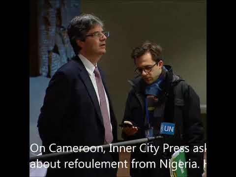 On refoulement to Cameroon of 47 by Nigeria Inner City Press asks French PR Delattre who no-comments