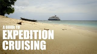 A Guide to Expedition Cruising