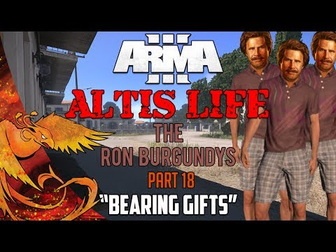 "Arma 3: Altis Life │ The Ron Burgundys │ Part 18 │ ""Bearing Gifts!"""
