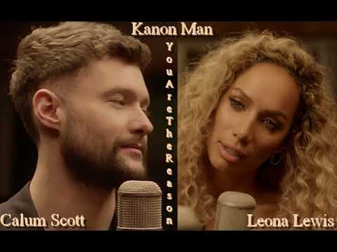 Kanon Man, Calum Scott, Leona Lewis - You Are The Reason (Cover)