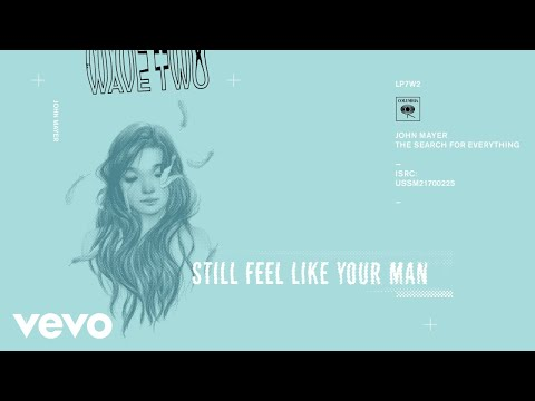 John Mayer - Still Feel Like Your Man
