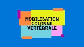 Mobilisation colonne vertébrale