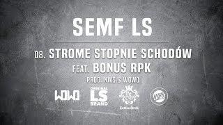Semf LS - STROME STOPNIE SCHODÓW ft. Bonus RPK // Prod. NWS & WOWO.