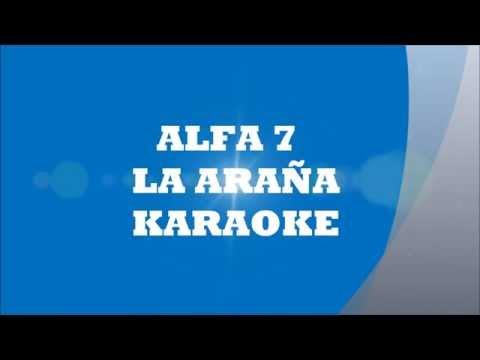 ALFA 7 LA ARAÑA KARAOKE