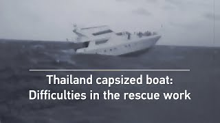 Thailand capsized boat explainer: Causes of the disaster and difficulties in the rescue work