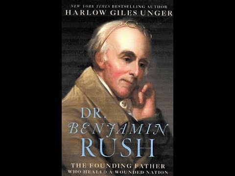 Dr. Benjamin Rush: The Founding Father Who Healed a Wounded Nation