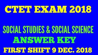 CTET 2018 Answers key  !! Social studies & Social science  !! First shift 9 December 2018