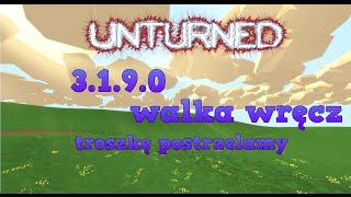 Unturned 3.1.9.0 - Walka wręcz, troszkę postrzelamy