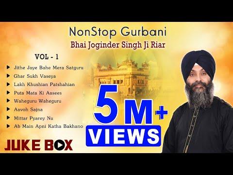 Non Stop Best Shabad Gurbani By Bhai Joginder Singh Ji Riar- Gurbani Kirtan  Jukebox Vol01