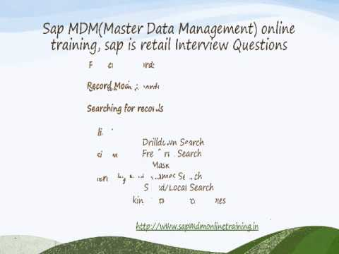 Sap MDMMaster Data Management) online training, sap is retail Interview Questions