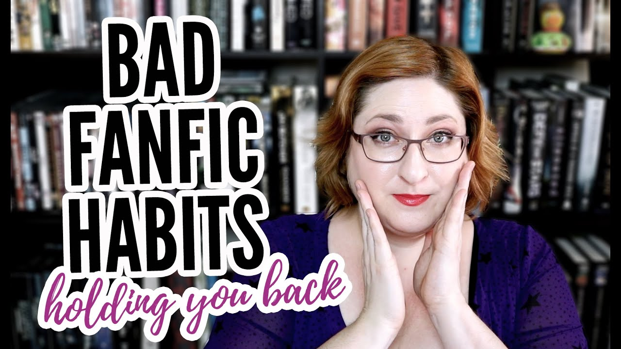 Download BAD FANFIC WRITING HABITS You Need To Break
