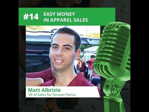 Episode 14 - Matt Albrizio - Easy Money in Apparel Sales