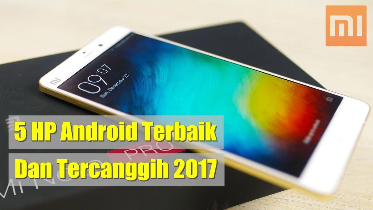 5 Hp Android Terbaik Dan Tercanggih 2017 Smartphone Terbaik Dan