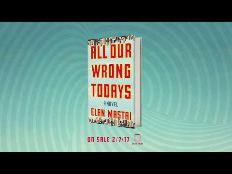 All Our Wrong Todays trailer