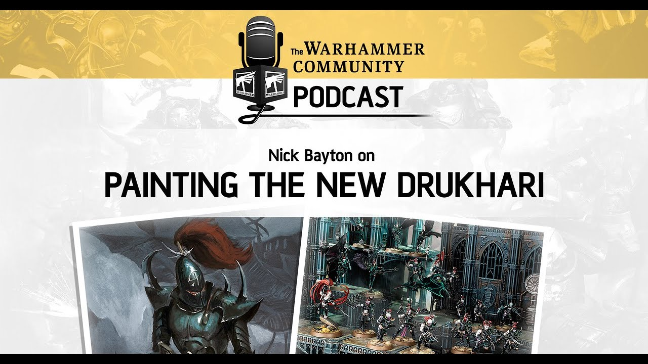 The Warhammer Community Podcast: Episode 38 – Painting Drukhari (Part 2)