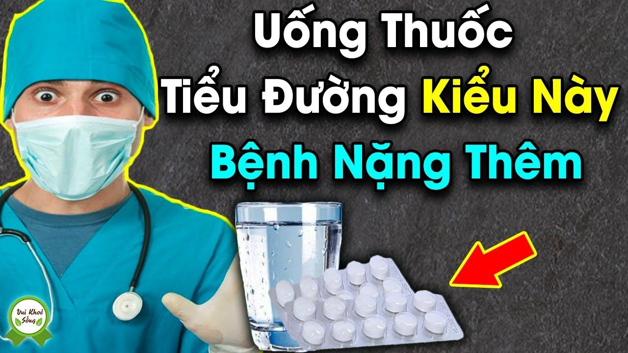 ✅ Bác Sĩ Cảnh Báo Người Tiểu Đường Dừng Uống Thuốc Kiểu Này Ngay Lập Tức |Sống Vui Sống Khoẻ