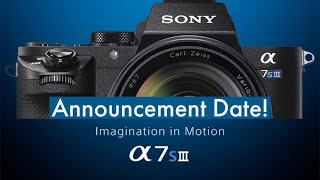 Sony A7SIII Announcement Date is Here!