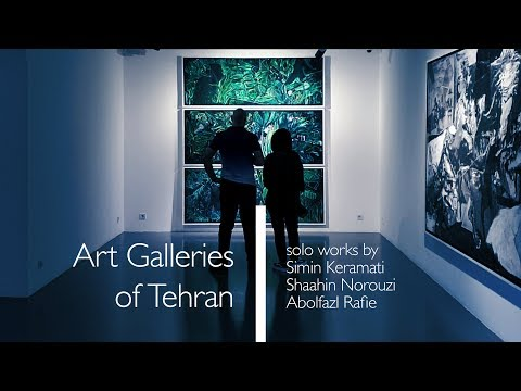 Art Galleries of Tehran #03: solo works by Iranian artists