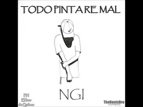 NGI-TODO PINTA RE MAL(AudioOficial)