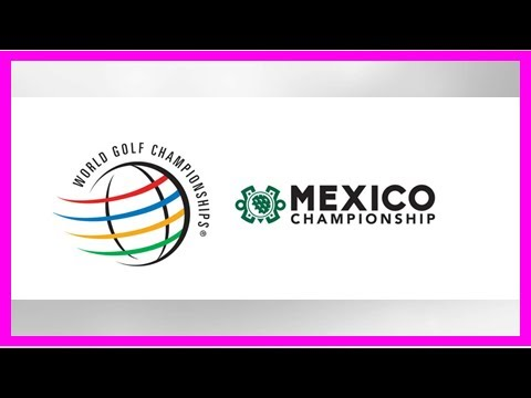 The WGC - Mexico Championship Tee Times – Round 3 Players Pairings