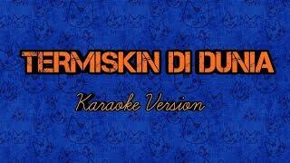 Download Mp3 Termiskin Didunia - Karaoke Tanpa Vokal