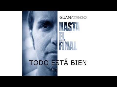 Iguana Tango - Todo Está Bien (Video Lyric)