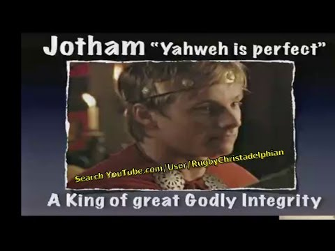 Jotham: Yahweh is Perfect A kiing of Great Godly Integrity