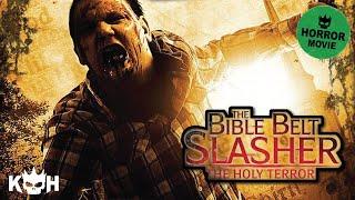 The Bible Belt Slasher: The Holy Terror | Full Horror Movie
