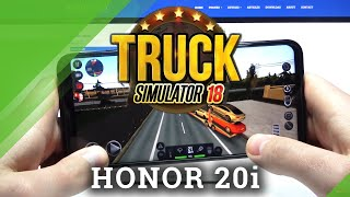 Gaming Performance Test on Honor 20i - Truck Simulator 2018 Gameplay