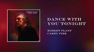 Robert Plant - Dance With You Tonight | Official Audio