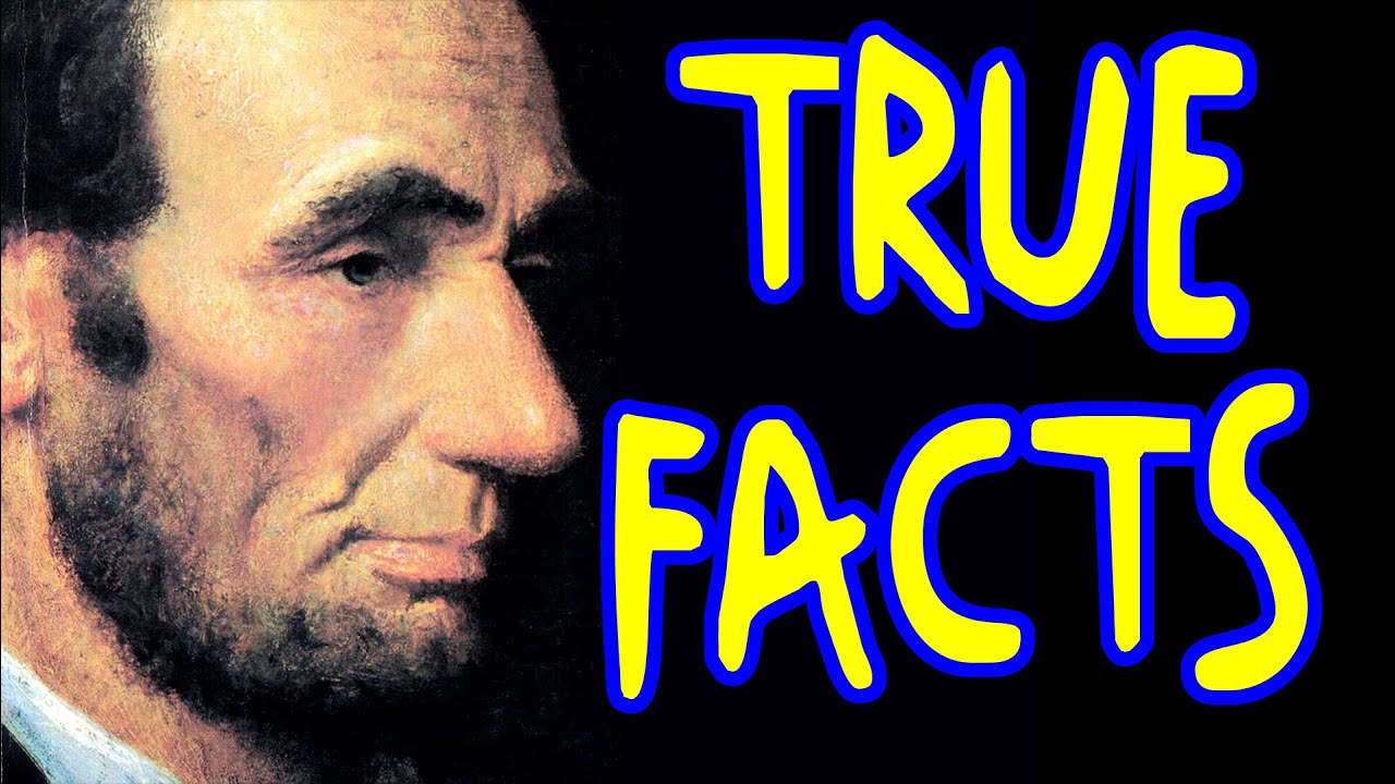 True Facts About Abraham Lincoln - YouTube