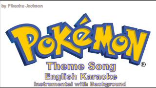 Pokemon Theme Song English (Instrumental/Karaoke) with Background