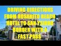 From Rosarito Beach hotel to the border using the FAST PASS