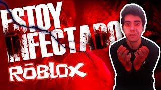 ESTOY INFECTADO | ROBLOX