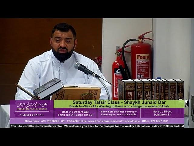 Saturday Tafsir with Junaid Dar - Surah An-Nisa v45 - Warning to those who change the words of Allah