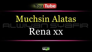 Video Karaoke Muchsin Alatas - Rena xx download MP3, 3GP, MP4, WEBM, AVI, FLV November 2018