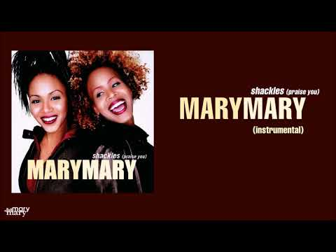 Mary Mary  Shackles Praise You Instrumental
