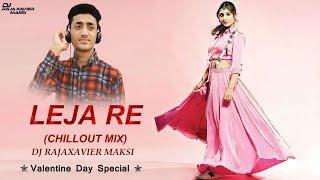 Leja Re (Remix) ¦ Dhvani Bhanushali ¦❤ Valentine Day Special ❤  ¦  Dj RajaXavier Maksi