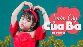 Vườn Cây Của Ba ♪ Bé Minh Vy ♪ Nhạc Thiếu Nhi Cho Bé Sôi Động - Nhacpro Kids - Music For Kids