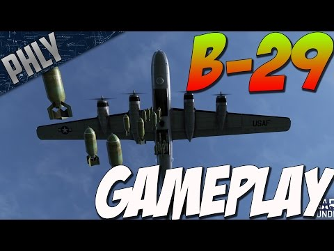 War Thunder B-29 Gameplay! SUPERFORTRESS IS HERE - War Thunder B-29 Gameplay