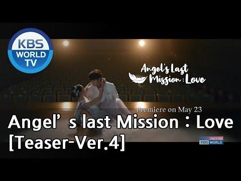 Angel's Last Mission : Love I 단, 하나의 사랑 [Teaser-Ver.4]