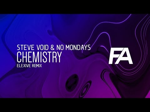 Steve Void & No Mondays - Chemistry (Elexive Remix)
