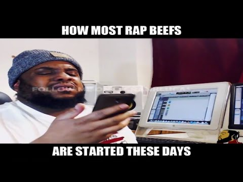 HOW MOST RAP BEEFS ARE STARTED THESE DAYS