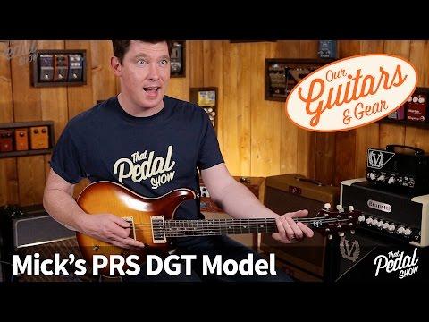That Pedal Show – Our Guitars & Gear: Mick's PRS DGT