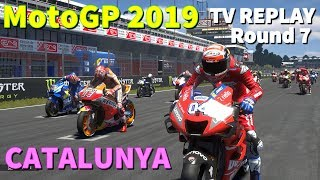 MotoGP CATALUNYA 2019   Championship #7   TV REPLAY   MotoGP 19 PC GAME