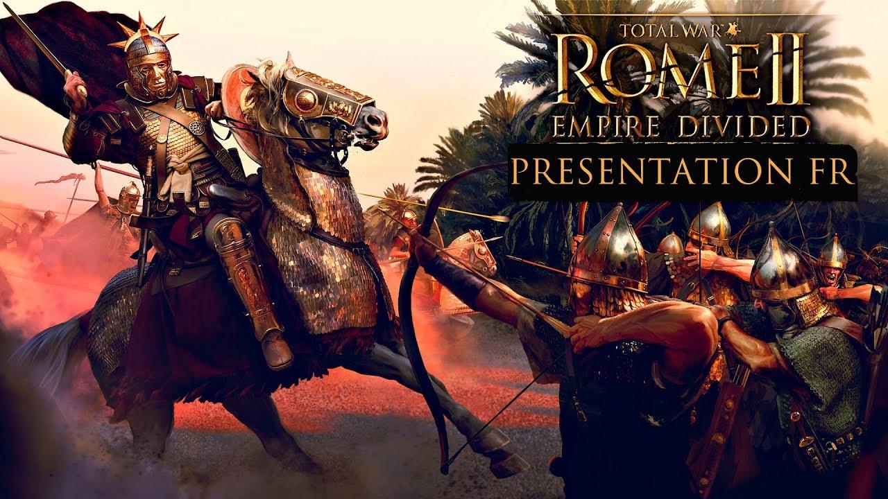 Total War : Rome 2 - EMPIRE DIVIDED - Présentation FR du ...